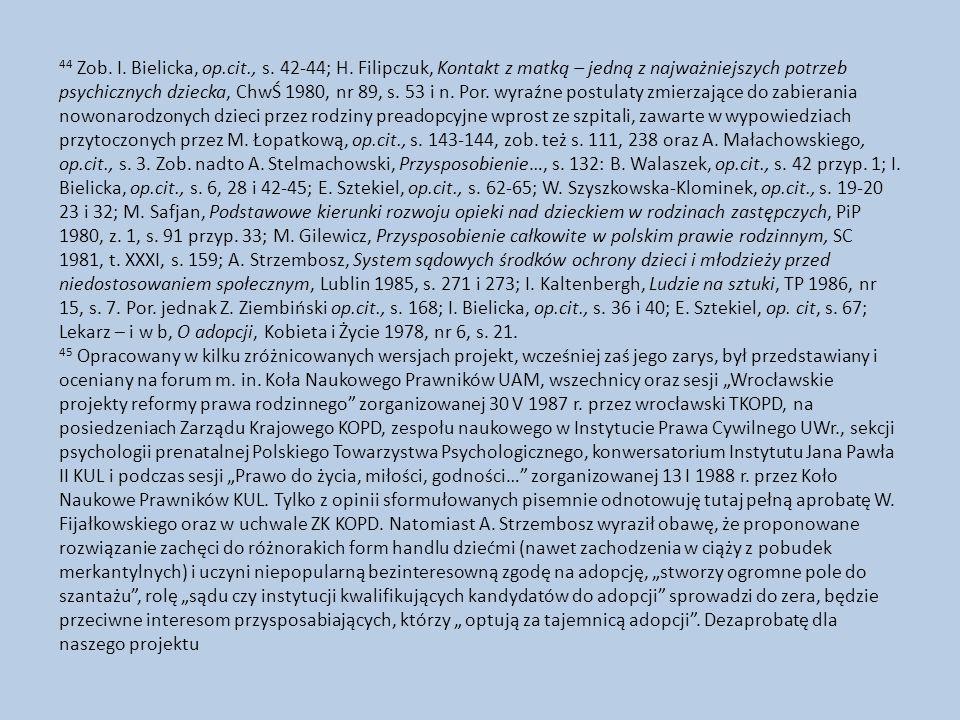 44 Zob. I. Bielicka, op. cit. , s. 42-44; H
