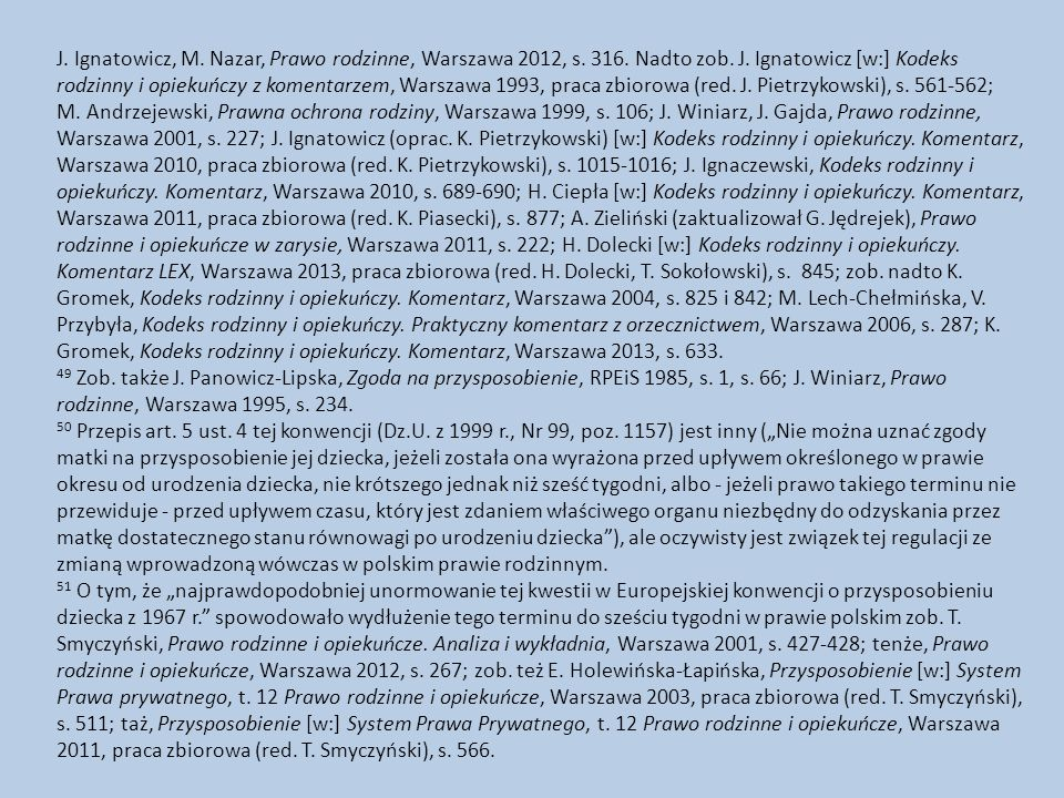 J. Ignatowicz, M. Nazar, Prawo rodzinne, Warszawa 2012, s. 316
