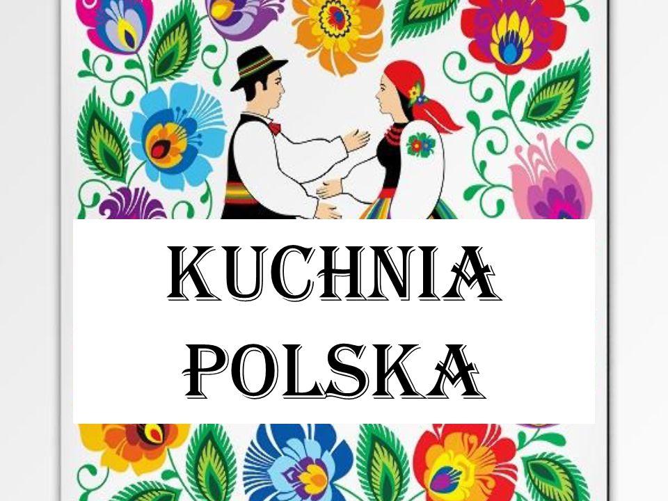Kuchnia polska  ppt pobierz -> Kuchnia Tradycyjne Polskie Potrawy
