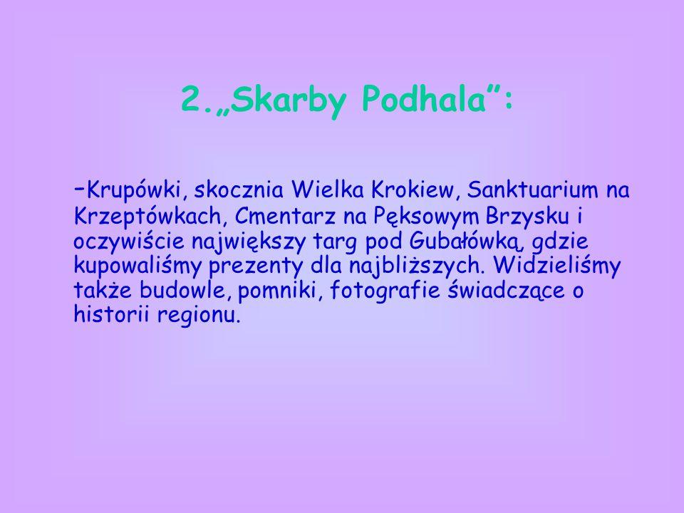 """2.""""Skarby Podhala :"""