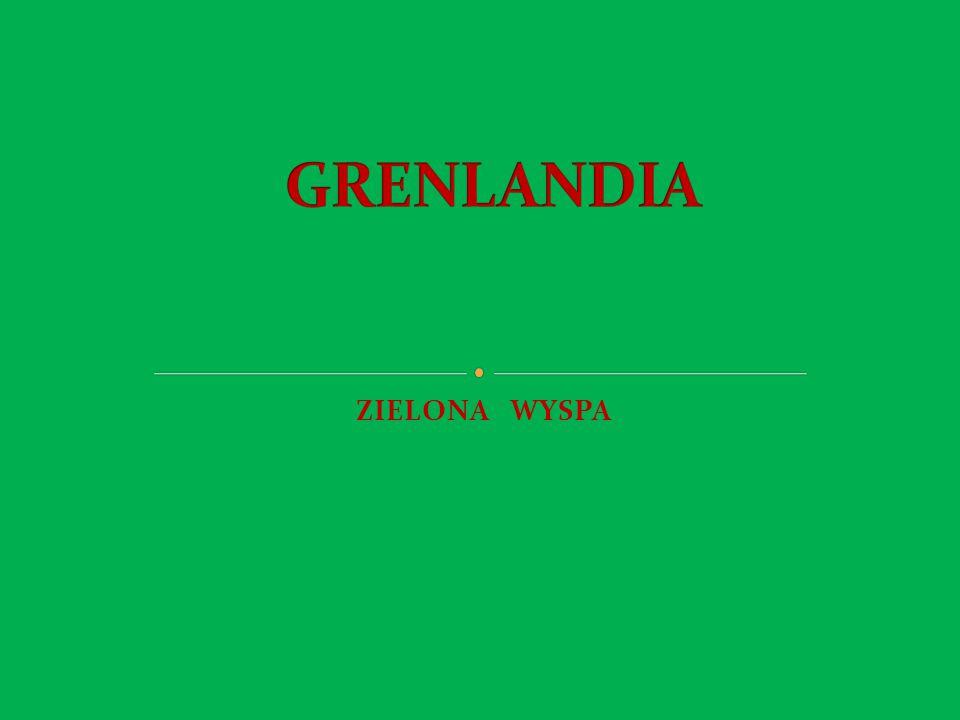 GRENLANDIA ZIELONA WYSPA