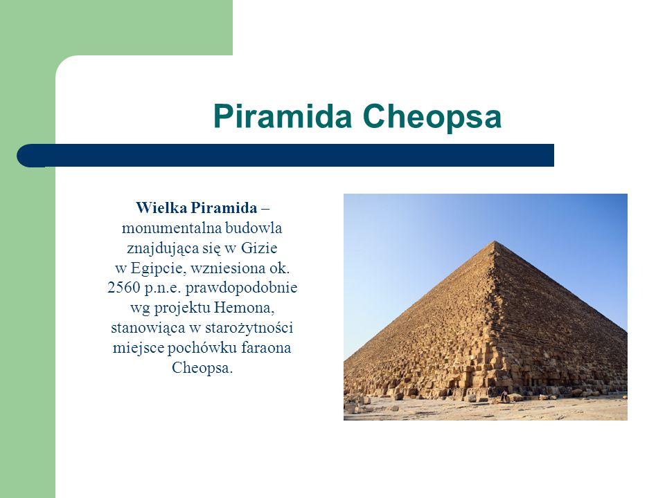 Wielka Piramida – monumentalna budowla znajdująca się w Gizie