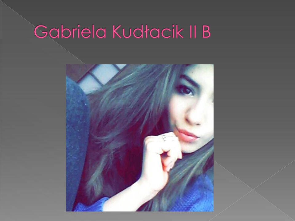 Gabriela Kudłacik II B