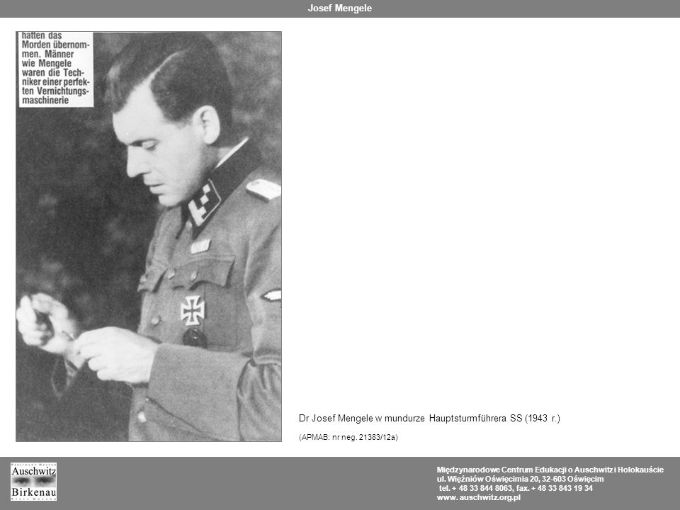 Dr Josef Mengele w mundurze Hauptsturmführera SS (1943 r.)