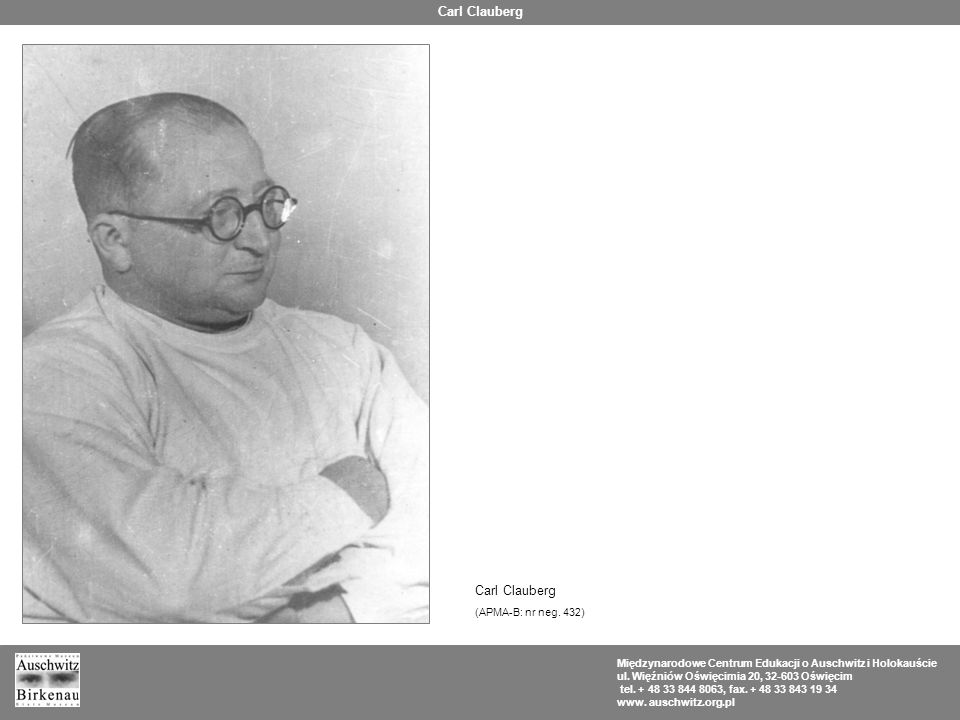 Carl Clauberg Carl Clauberg (APMA-B: nr neg. 432)