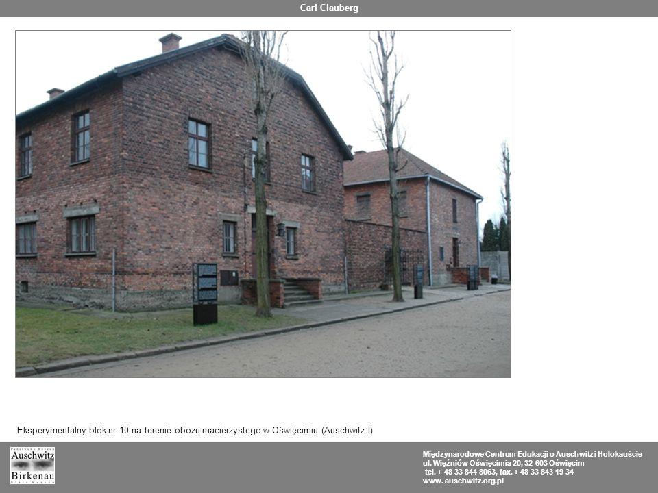 Carl Clauberg Eksperymentalny blok nr 10 na terenie obozu macierzystego w Oświęcimiu (Auschwitz I)