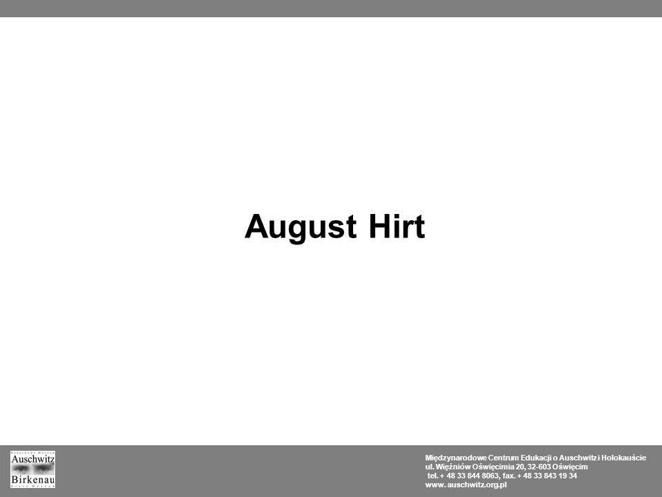 August Hirt Międzynarodowe Centrum Edukacji o Auschwitz i Holokauście