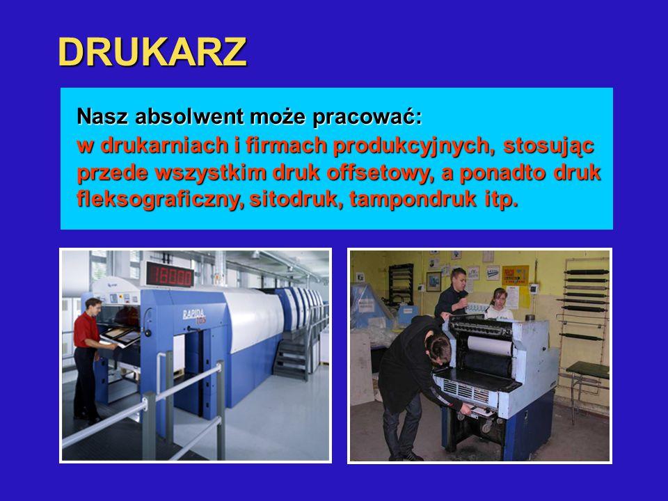 DRUKARZ sporządza formy drukowe; przygotowuje materiały, maszyny