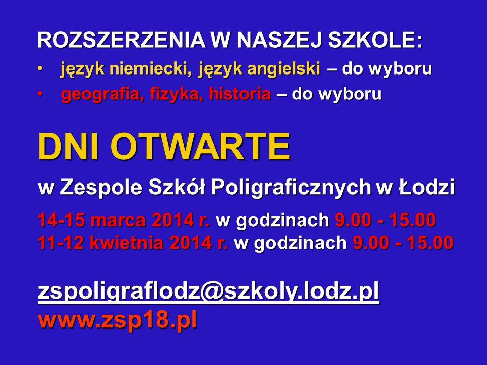 DNI OTWARTE zspoligraflodz@szkoly.lodz.pl www.zsp18.pl