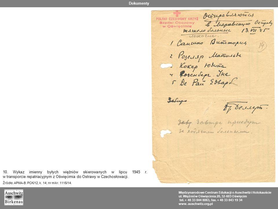 Dokumenty 10. Wykaz imienny byłych więźniów skierowanych w lipcu 1945 r. w transporcie repatriacyjnym z Oświęcimia do Ostrawy w Czechosłowacji.