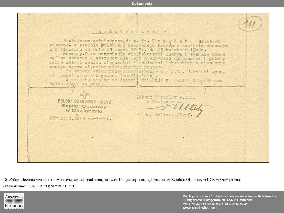 Dokumenty 13. Zaświadczenie wydane dr. Bolesławowi Urbańskiemu, potwierdzające jego pracę lekarską w Szpitalu Obozowym PCK w Oświęcimiu.