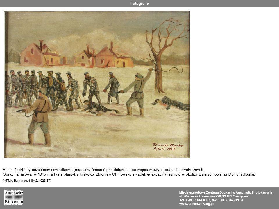 """Fotografie Fot. 3. Niektórzy uczestnicy i świadkowie """"marszów śmierci przedstawili je po wojnie w swych pracach artystycznych."""