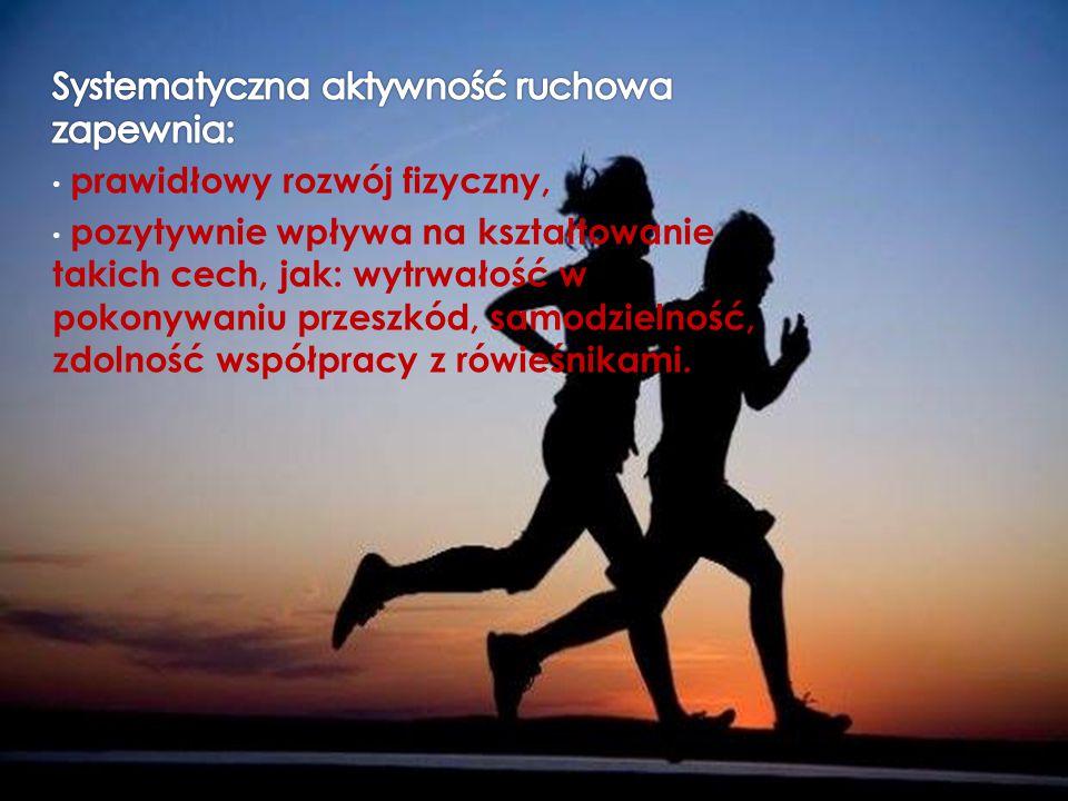 Systematyczna aktywność ruchowa zapewnia: