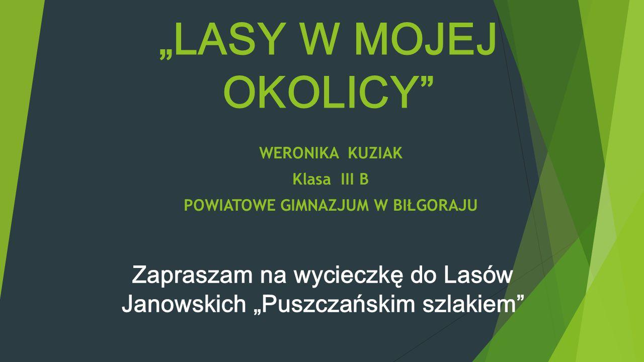 """Zapraszam na wycieczkę do Lasów Janowskich """"Puszczańskim szlakiem"""