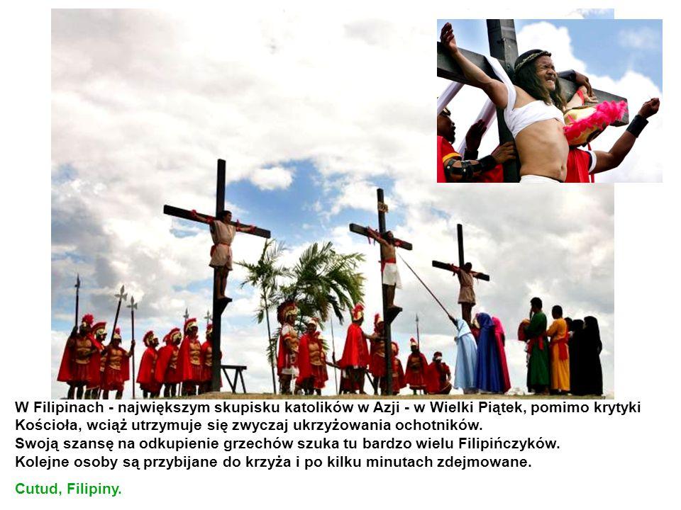 W Filipinach - największym skupisku katolików w Azji - w Wielki Piątek, pomimo krytyki Kościoła, wciąż utrzymuje się zwyczaj ukrzyżowania ochotników.