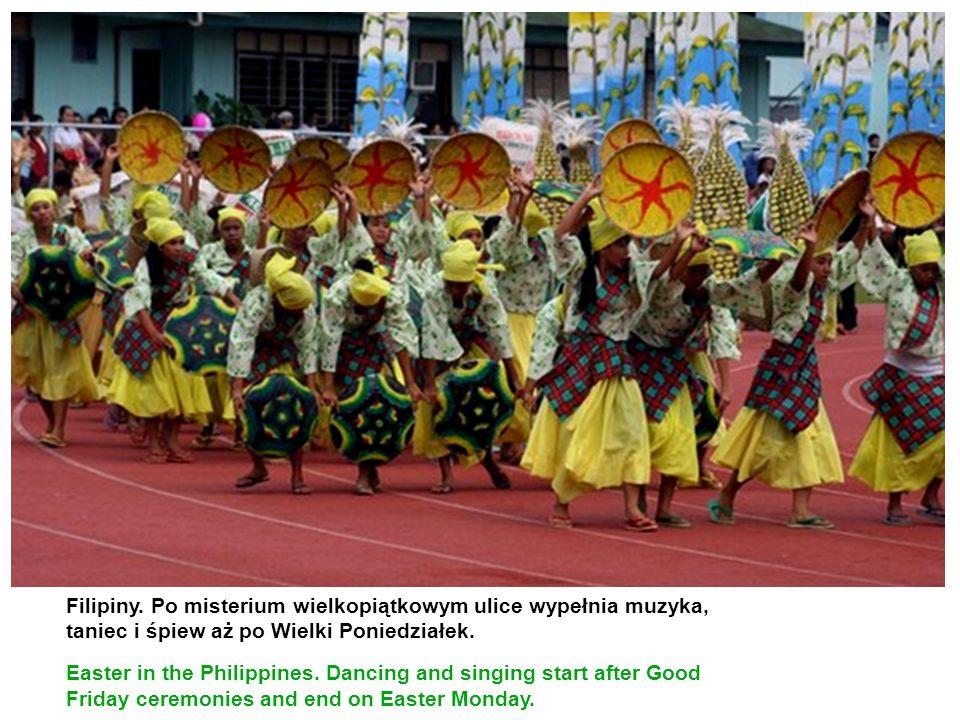 Filipiny. Po misterium wielkopiątkowym ulice wypełnia muzyka, taniec i śpiew aż po Wielki Poniedziałek.