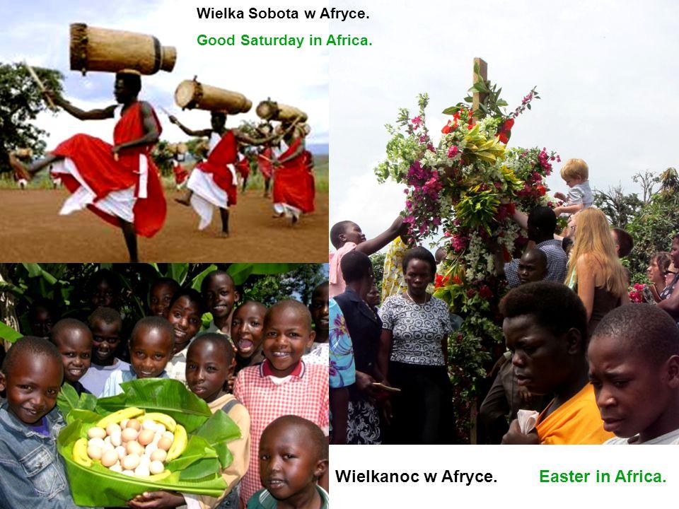 Wielkanoc w Afryce. Easter in Africa.