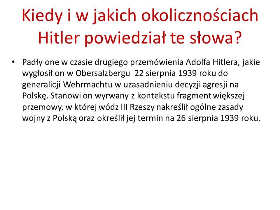 Kiedy i w jakich okolicznościach Hitler powiedział te słowa