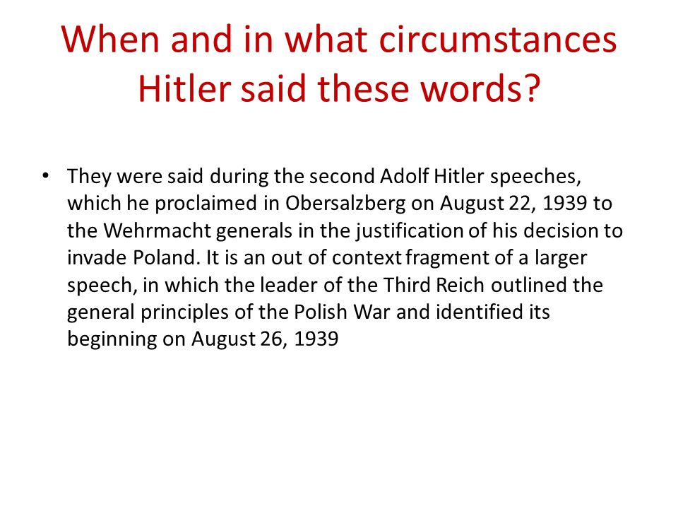 When and in what circumstances Hitler said these words