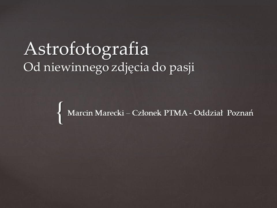Astrofotografia Od niewinnego zdjęcia do pasji
