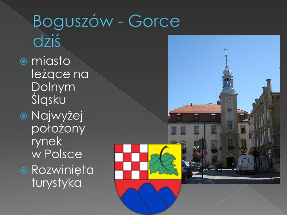 Boguszów - Gorce dziś miasto leżące na Dolnym Śląsku