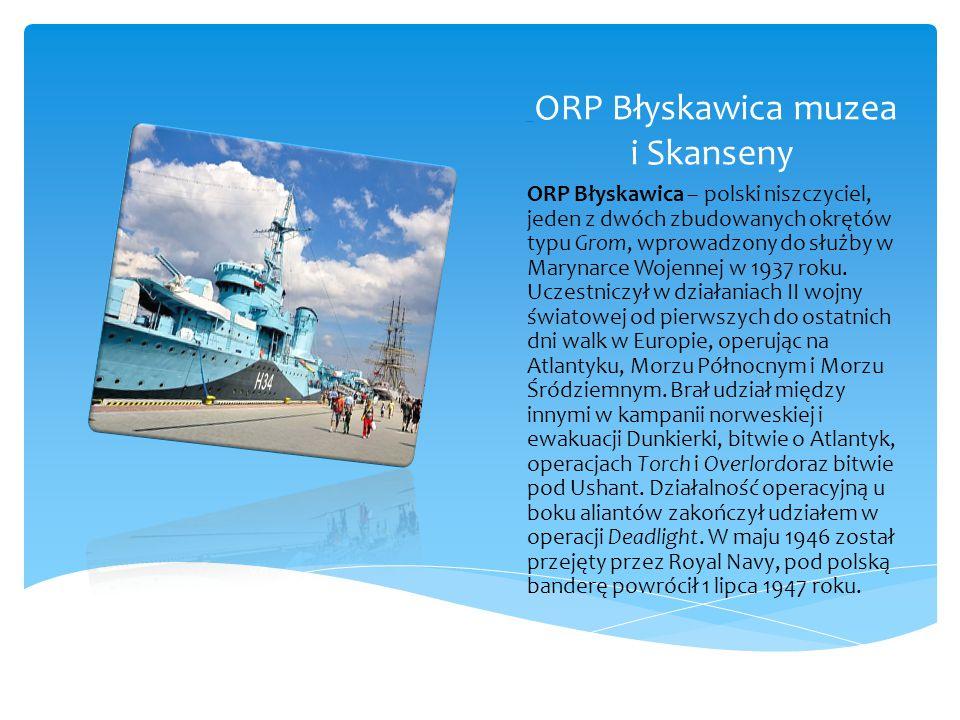 ORP Błyskawica muzea i Skanseny
