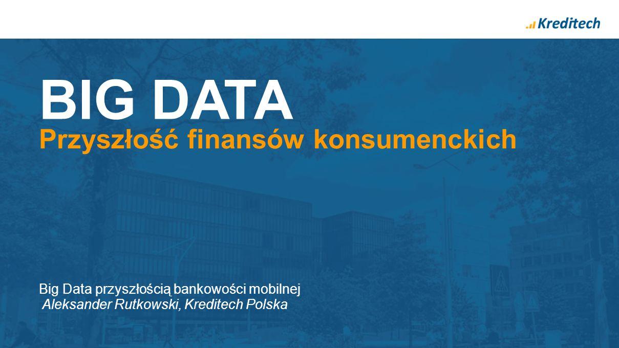 BIG DATA Przyszłość finansów konsumenckich
