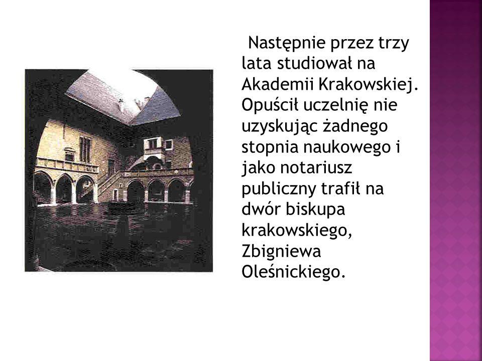 Następnie przez trzy lata studiował na Akademii Krakowskiej