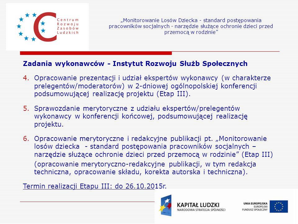 Zadania wykonawców - Instytut Rozwoju Służb Społecznych