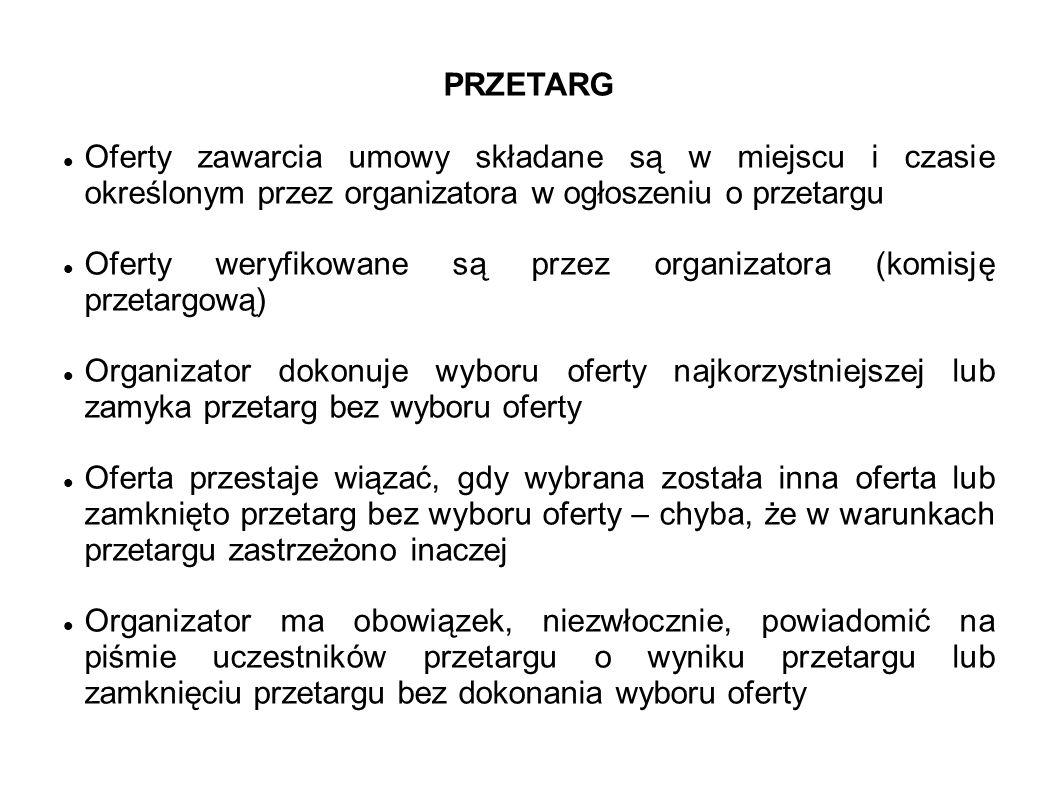 PRZETARG Oferty zawarcia umowy składane są w miejscu i czasie określonym przez organizatora w ogłoszeniu o przetargu.
