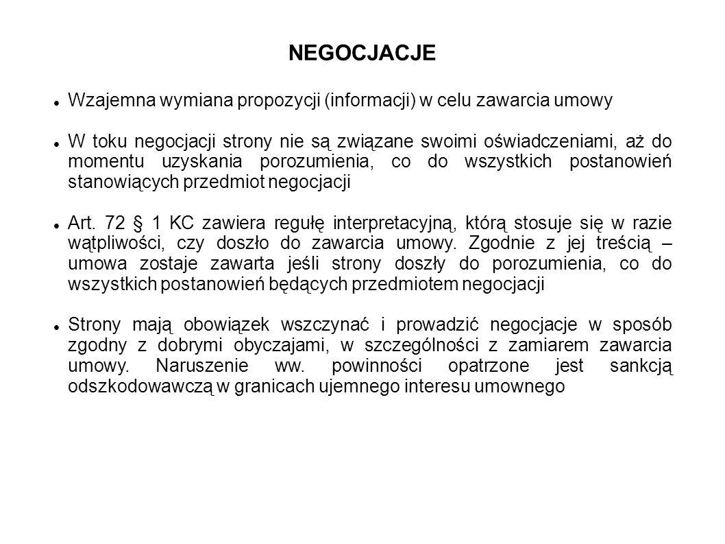 NEGOCJACJE Wzajemna wymiana propozycji (informacji) w celu zawarcia umowy.