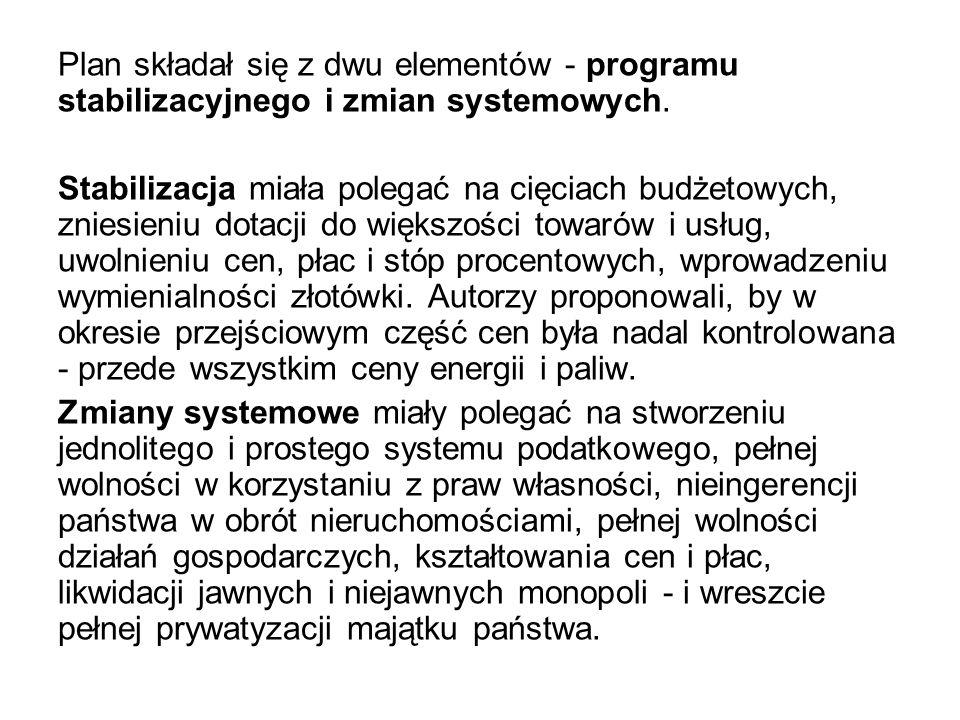 Plan składał się z dwu elementów - programu stabilizacyjnego i zmian systemowych.