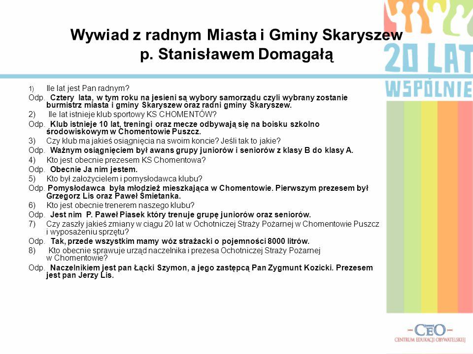 Wywiad z radnym Miasta i Gminy Skaryszew p. Stanisławem Domagałą