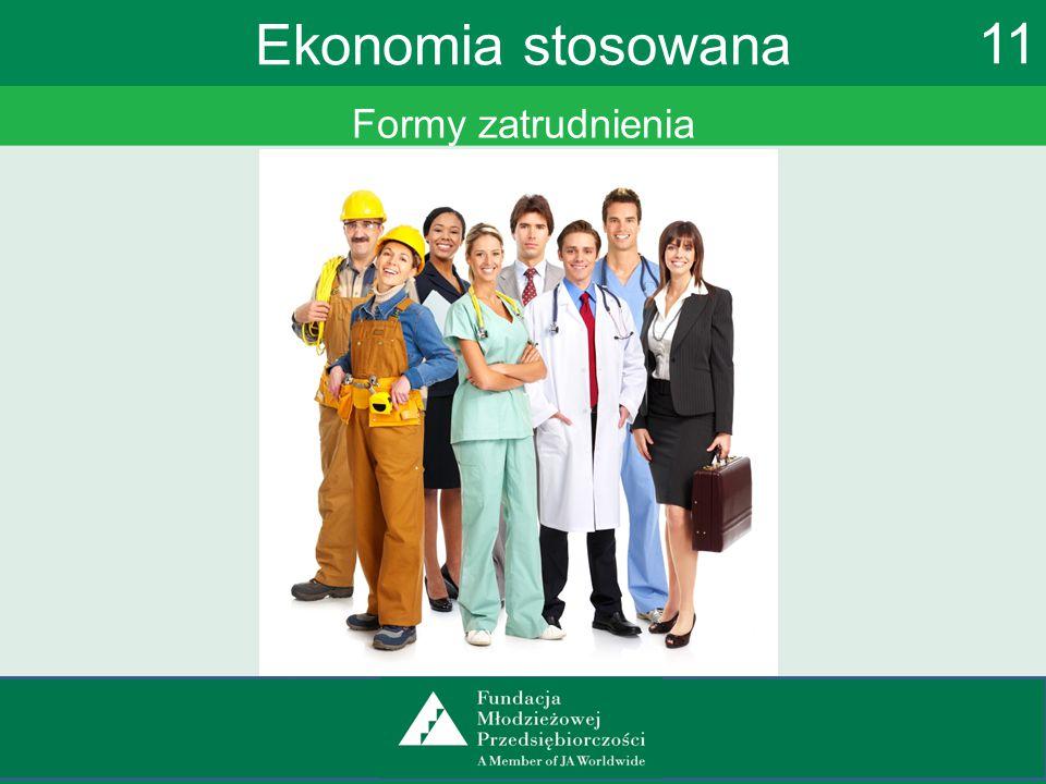 Ekonomia stosowana 11 Formy zatrudnienia