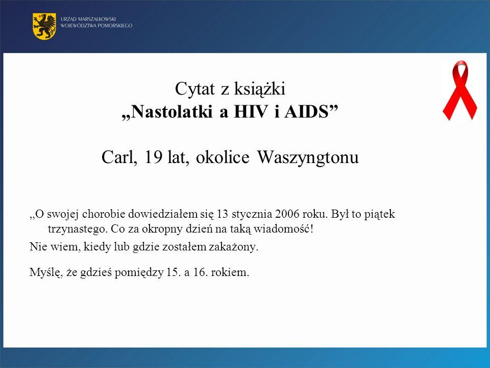 """Cytat z książki """"Nastolatki a HIV i AIDS Carl, 19 lat, okolice Waszyngtonu"""