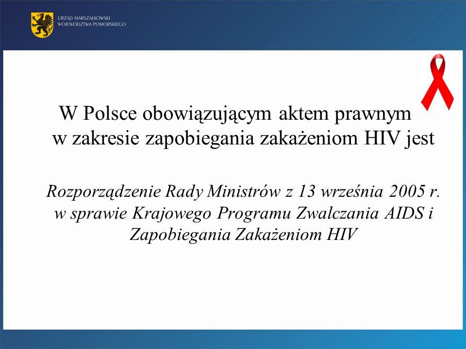 W Polsce obowiązującym aktem prawnym w zakresie zapobiegania zakażeniom HIV jest