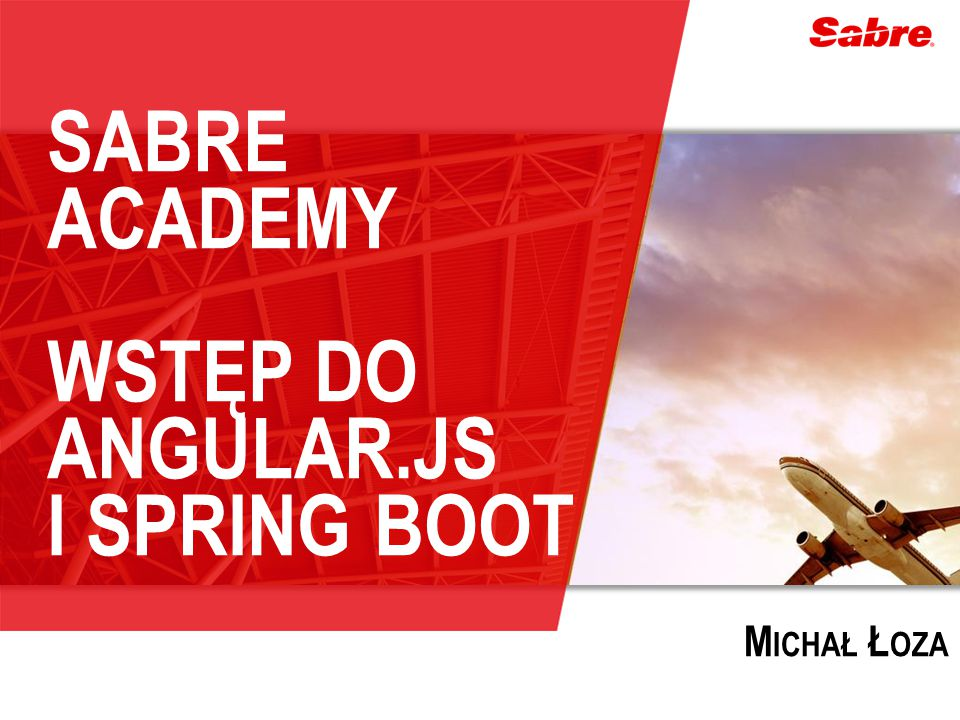 Sabre academy Wstęp do Angular.js I Spring Boot