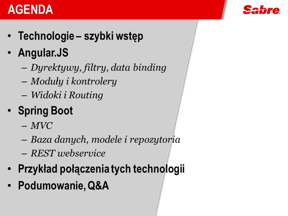 Agenda Technologie – szybki wstęp Angular.JS Spring Boot