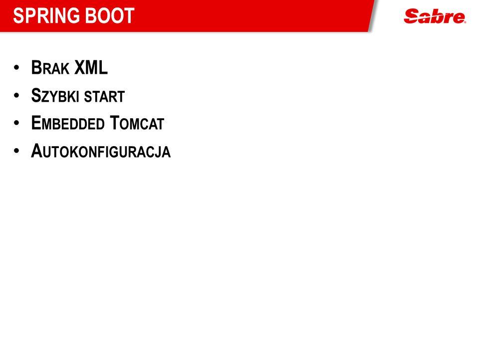 Spring boot Brak XML Szybki start Embedded Tomcat Autokonfiguracja