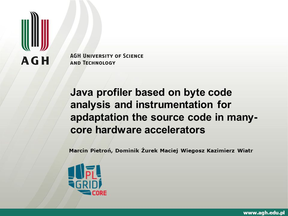 Java profiler based on byte code analysis and instrumentation for apdaptation the source code in many-core hardware accelerators