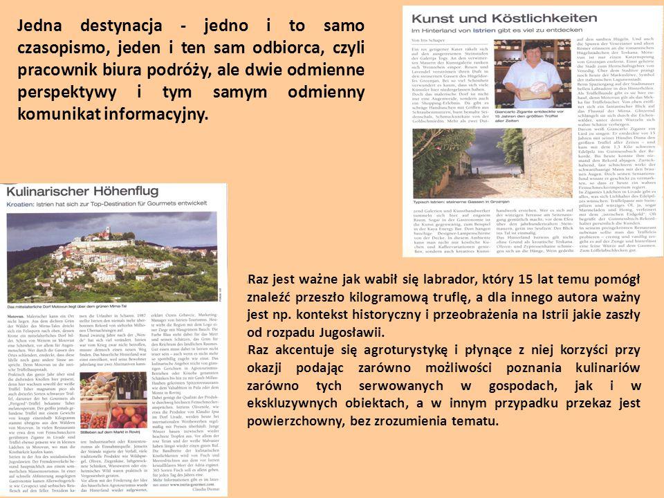 Jedna destynacja - jedno i to samo czasopismo, jeden i ten sam odbiorca, czyli pracownik biura podróży, ale dwie odmienne perspektywy i tym samym odmienny komunikat informacyjny.