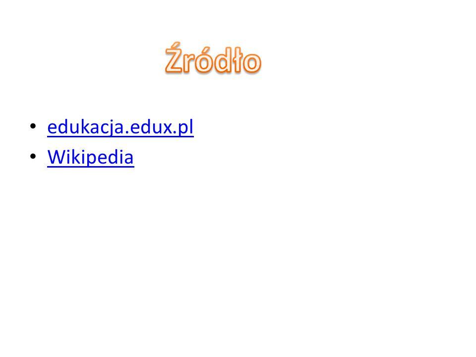 Źródło edukacja.edux.pl Wikipedia