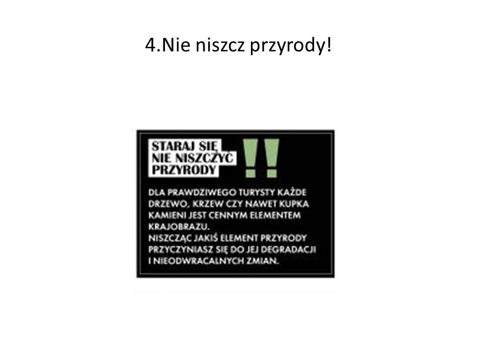 4.Nie niszcz przyrody!