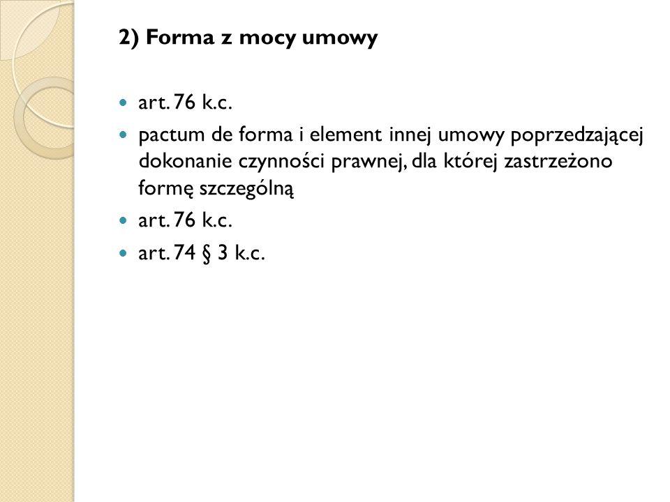 2) Forma z mocy umowy art. 76 k.c.