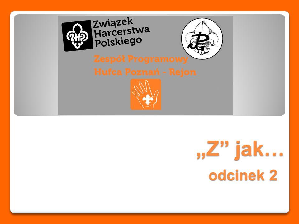 """""""Z jak… odcinek 2"""