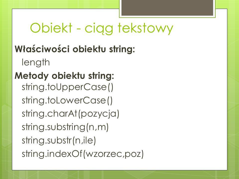 Obiekt - ciąg tekstowy Właściwości obiektu string: length