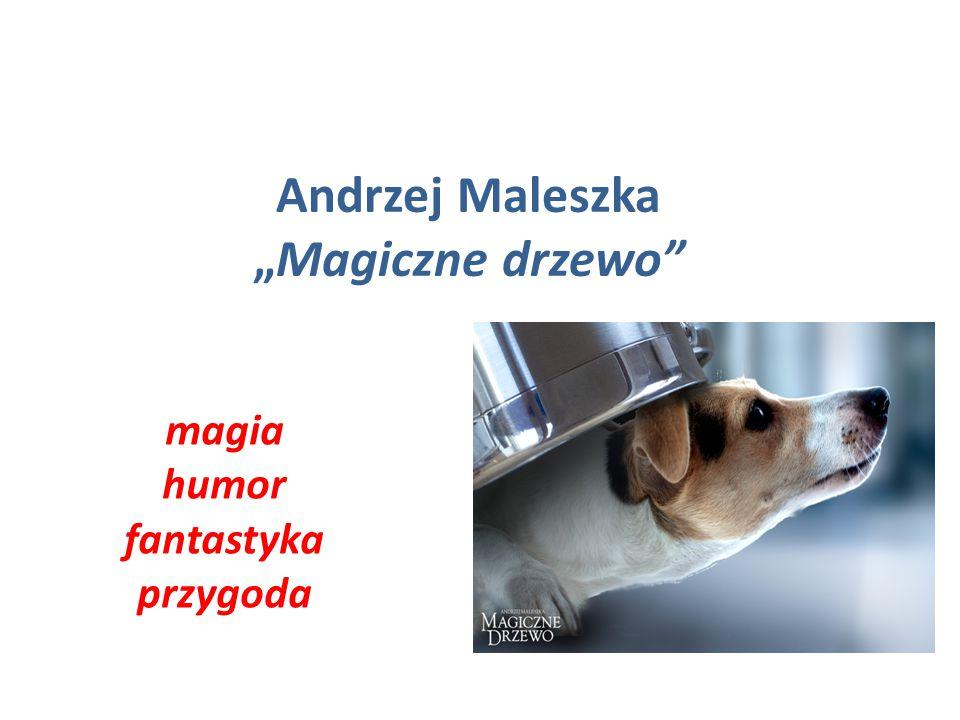"""Andrzej Maleszka """"Magiczne drzewo"""