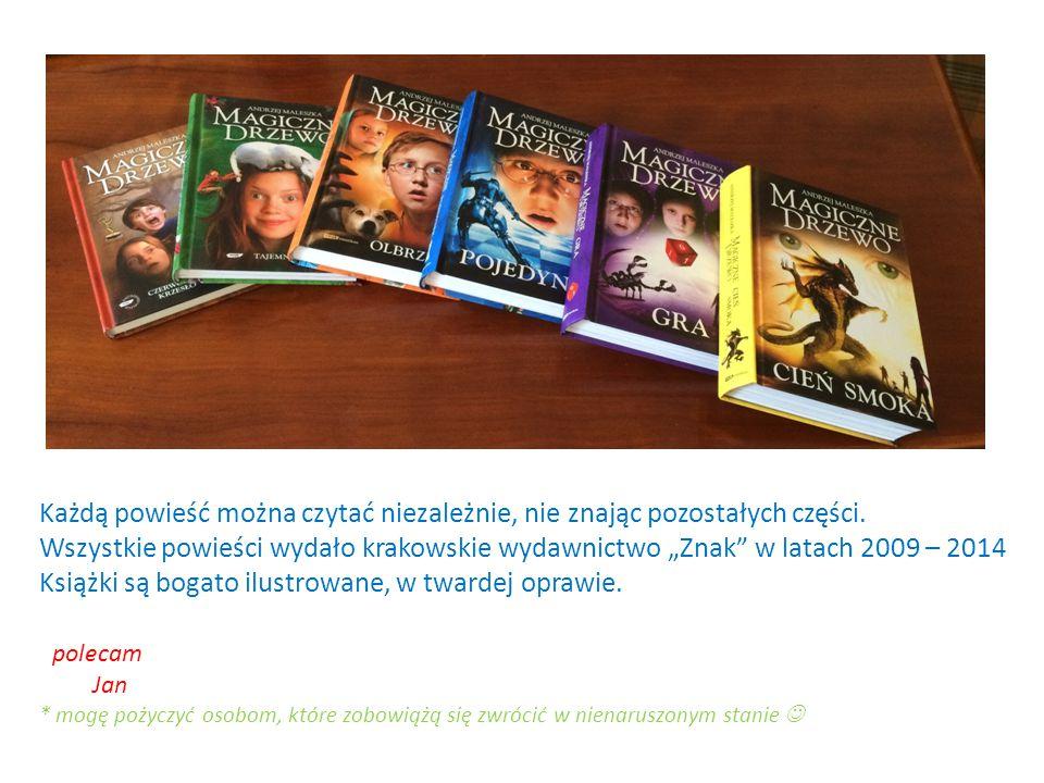 Każdą powieść można czytać niezależnie, nie znając pozostałych części.