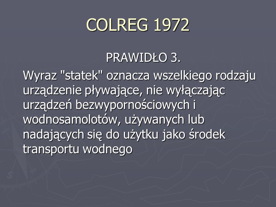 COLREG 1972 PRAWIDŁO 3.