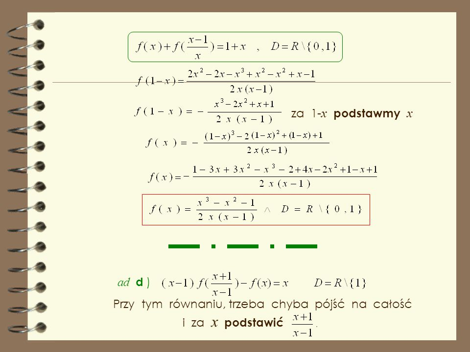 za 1-x podstawmy x ad d ) Przy tym równaniu, trzeba chyba pójść na całość.